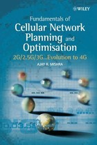 Fundamentals of Cellular Network Planning and Optimisation: 2G/2.5G/3G... E ...