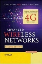 Advanced Wireless Networks: Cognitive, Cooperative & Opportunistic 4G Techn ...
