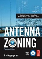 Antenna Zoning: Broadcast, Cellular & Mobile Radio, Wireless Internet-Laws, Permits & Leases